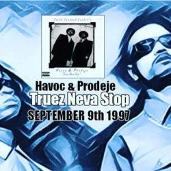Рецензия на OG-релиз: Havoc & Prodeje «Truez Neva Stop». Альбому исполнилось ровно 19 лет!