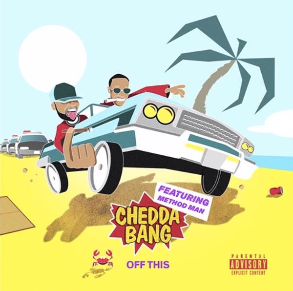 Chedda Bang ft. Method Man «Off This»