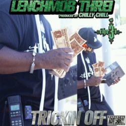 Lench Mob Threi «Trickin Off»
