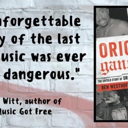 Вышла новая книга о рэпе Западного Побережья: «Original Gangstas: The Untold Story of Dr. Dre, Eazy-E, Ice Cube, Tupac Shakur, and the Birth of West Coast Rap»