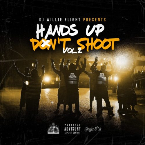«Hands Up Don't Shoot Vol. 2»