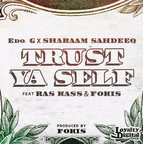Edo. G x Shabaam Sahdeeq Feat. Ras Kass & Fokis «Trust Ya Self»