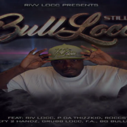 Bull Locc «Still Active» (feat. P Da Thizz Kid)