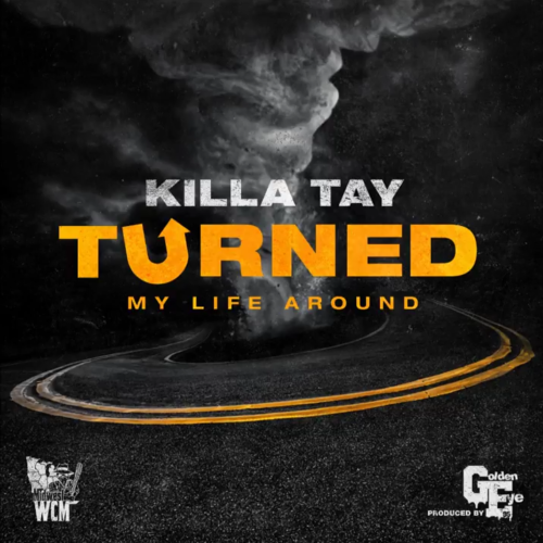 Killa Tay «Turned My Life Around»