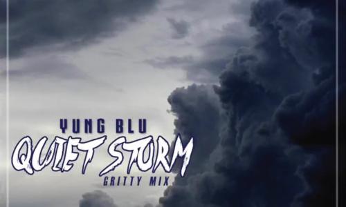 Yung Blu «Quiet Storm (GrittyMix)»