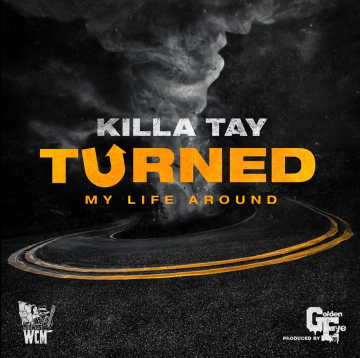 Killa Tay «Turned My Life Around»