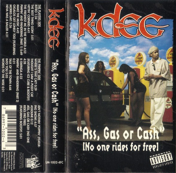 K-Dee - Ass, Gas Or Cash No One Rides For Free CD.