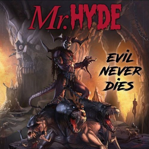 Mr. Hyde – «Evil Never Dies»