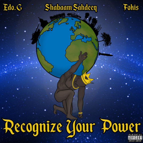 Edo. G, Shabaam Sahdeeq & Fokis «Recognize Your Power» ЕР (2016)