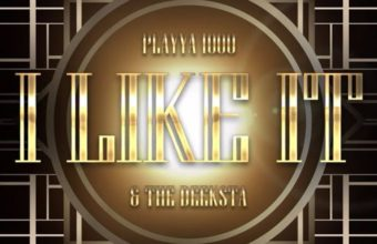 Playya 1000 & The Deeksta «I Like It»