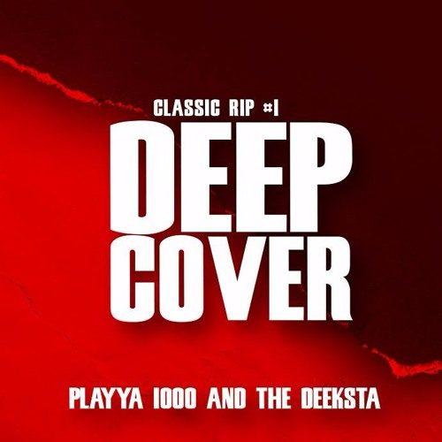 Playya 1000 & The Deeksta «Classic Rip #1: Deep Cover»