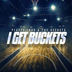 Playya 1000 and The Deeksta «I Get Buckets»