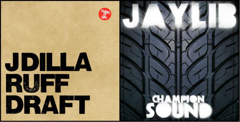 J Dilla – «Ruff Draft» (2004) / Jaylib - «Champion Sound» (2003)
