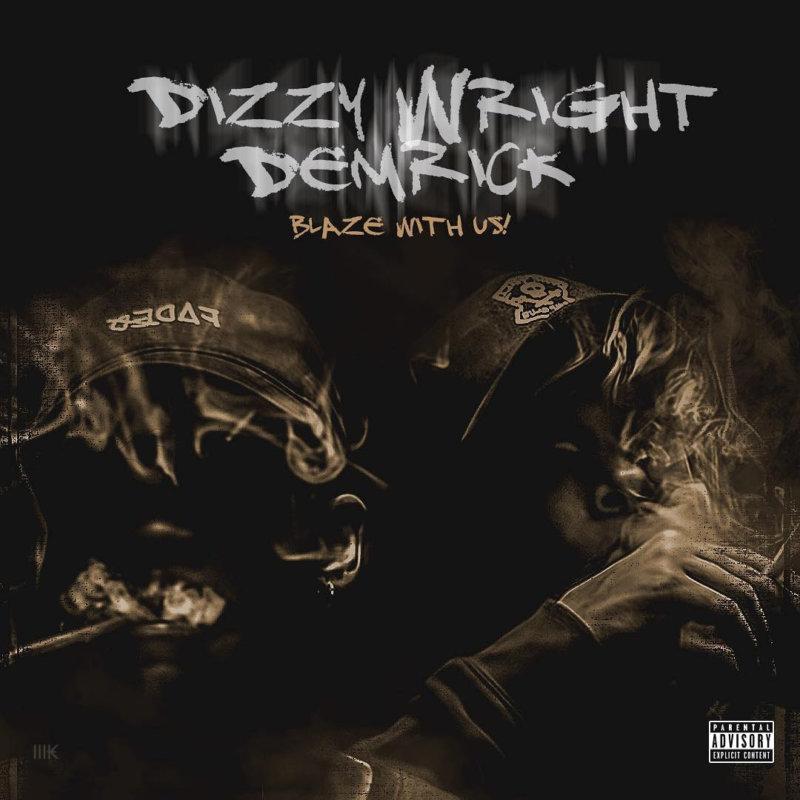 Dizzy Wright x Demrick – «Blaze With Us»