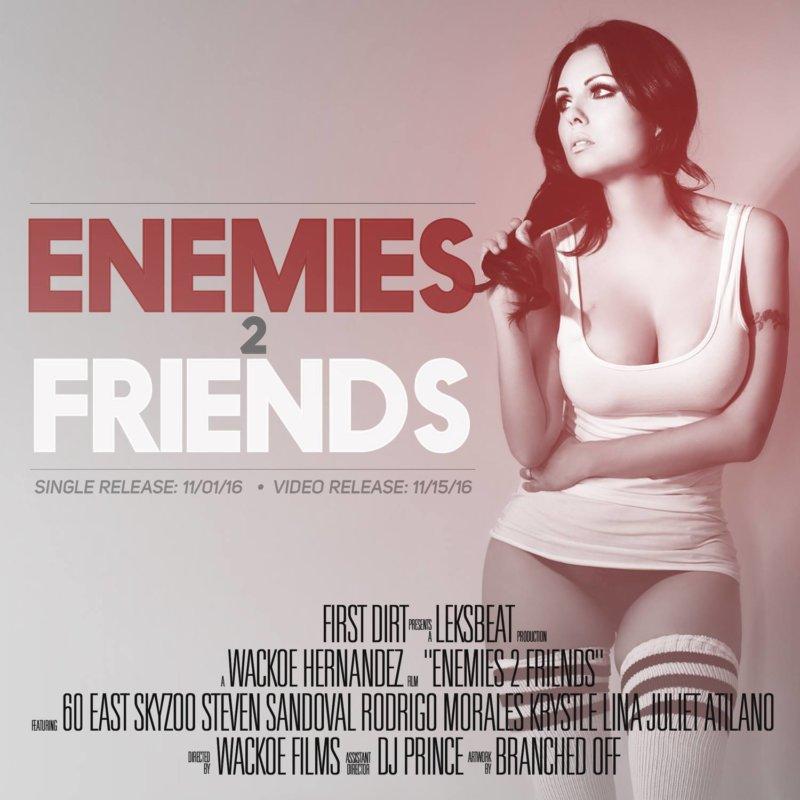 60 East — Enemies 2 Friends (feat. Skyzoo)