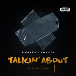 Рэпкор: Kwayke & Loesta «Talkin About»