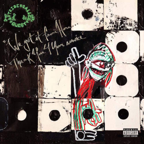 A Tribe Called Quest – «We Got It From Here… Thank You 4 Your Service»