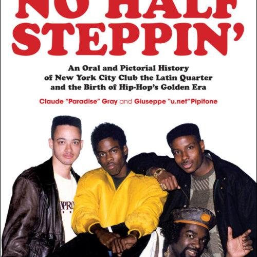 Журнал Wax Poetics выпускает хип-хоп книгу «No Half Steppin'»