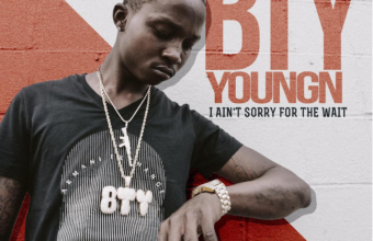BTY YoungN «I Ain't Sorry For The Wait»