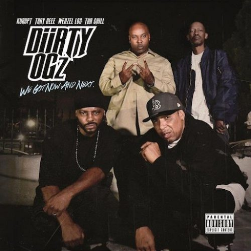 Diirty OGz «We Got Now And Next»