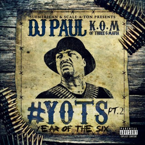DJ Paul – «#YOTS (Year of the Six, Pt. 2)»