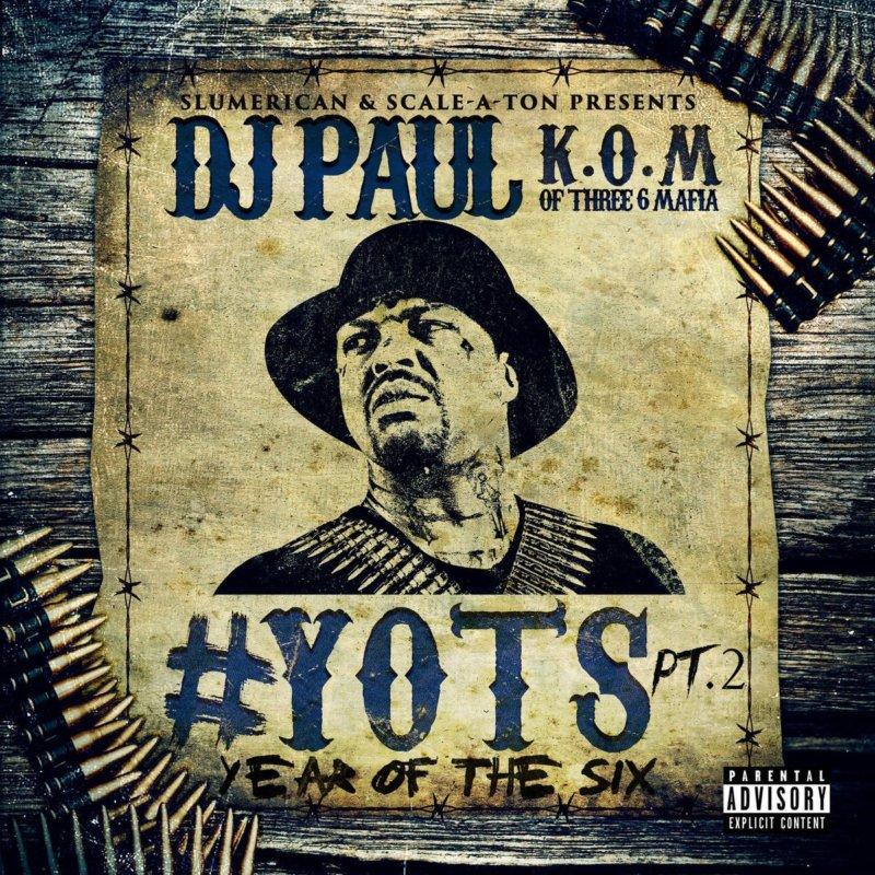 DJ Paul – «#YOTS (Year of the Six, Pt. 2)»