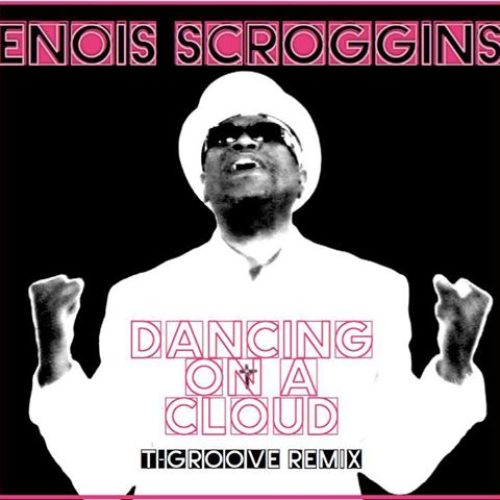 Enois Scroggins «Dancing' On A Cloud»