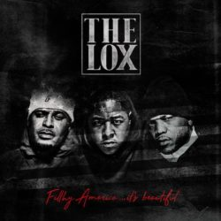 The LOX – «Filthy America… It's Beautiful»