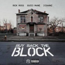Премьера клипа: Rick Ross – «Buy Back the Block» (feat. 2 Chainz, Gucci Mane)