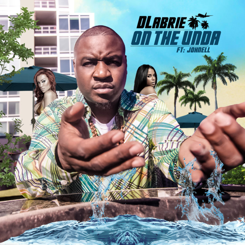 DLabrie feat. Johnell «On The Unda»