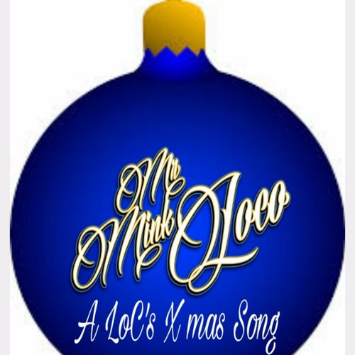 Mr. Mink Loco «A LoC's Xmas Song»
