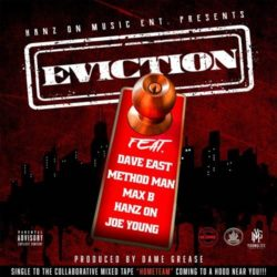 Dave East x Method Man x Max B x HANZ ON x Joe Young — EVICTION