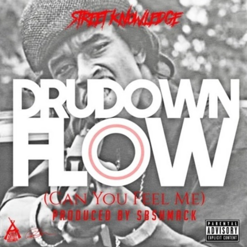 Street Knowledge «Dru Down Flow [Can You Feel Me]»