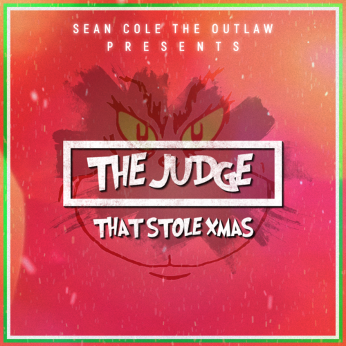 Sean Cole The Outlaw «The Judge That Stoled Xmas»