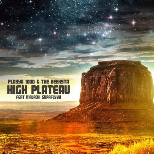 Playya 1000 & The Deeksta «High Plateau»