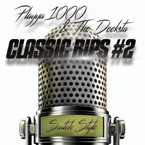 Playya 1000 and The Deeksta «Classic Rips #2: Switch Style»