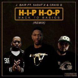 Премьера клипа: J. BAIR feat. Craig G & Sadat X — H-I-P H-O-P (Back To Basics) {remix}