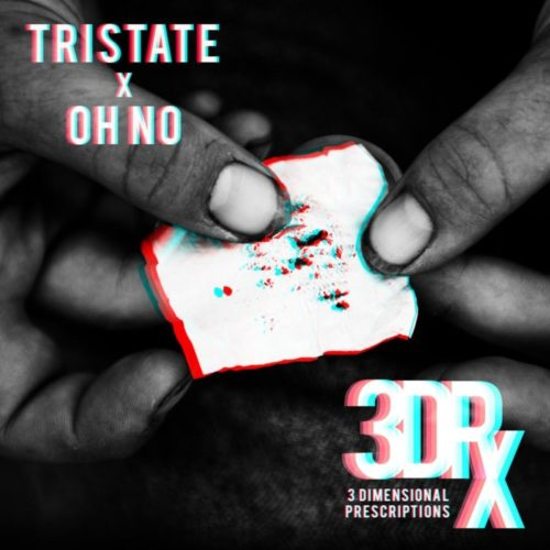 Oh No & Tri-State – «3 Dimensional Prescriptions»