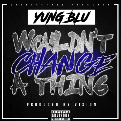 Yung Blu «Wouldn't Change A Thing»
