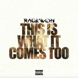Премьера сингла: Raekwon – «This Is What It Comes Too»