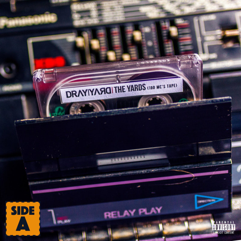 Dray Yard «The Yards (100 MC's Tape), Side A»