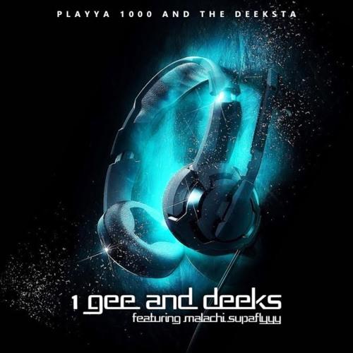 Playya 1000 & The Deeksta «1 Gee and Deeks (Verse 3)»