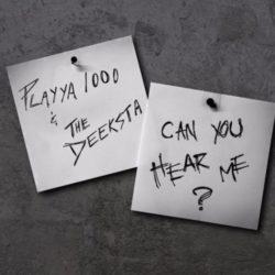 Playya 1000 & The Deeksta «Can You Hear Me?»