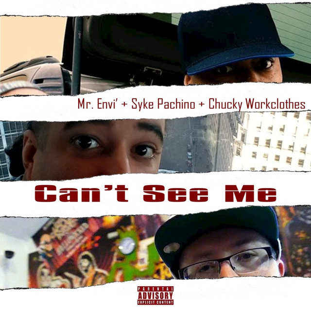 Mr. Envi' feat. Syke Pachino & Chucky Workclothes «Can't See Me»