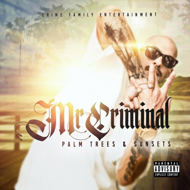 Mr. Criminal – «Palm Trees & Sunsets»