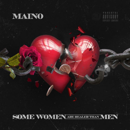 Maino – «Some Women Are Realer Than Men»