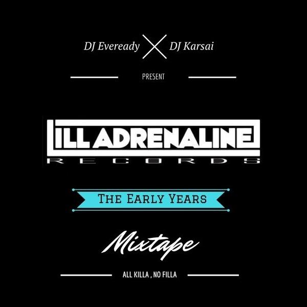 Dee Jay Eveready & DJ Karsai «Ill Adrenaline Records (The Early Years) Mixtape»
