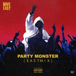 Dave East – «Party Monster (Eastmix)»