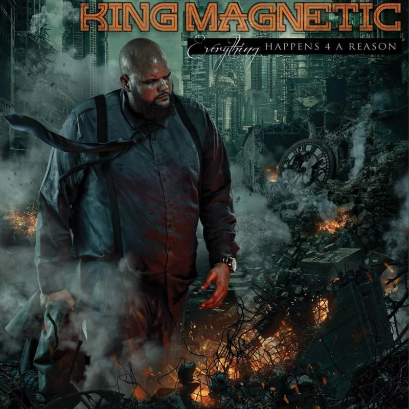 King Magnetic – «Everything Happens 4 A Reason»
