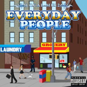 Local-Mu12 – «Everyday People»